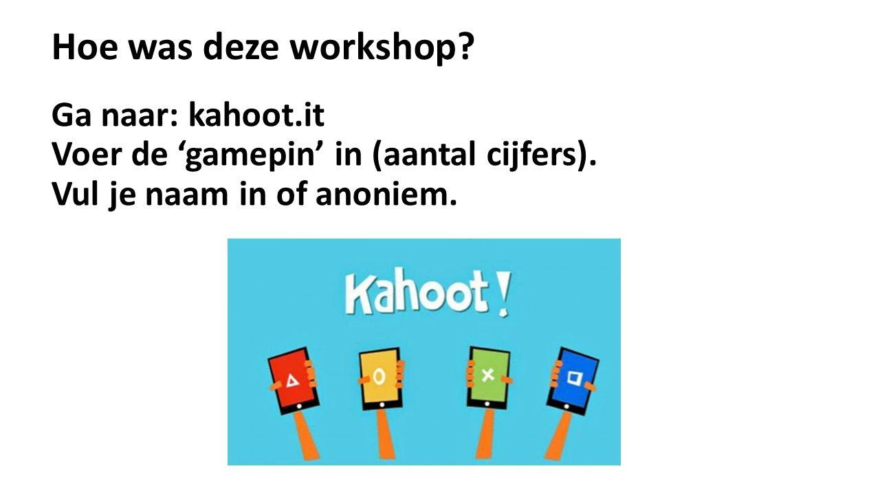 Ga naar: kahoot.it Voer de 'gamepin' in (aantal cijfers).
