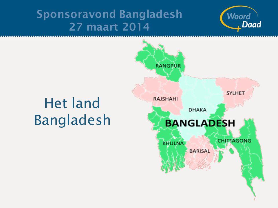 Het land Bangladesh Sponsoravond Bangladesh 27 maart 2014