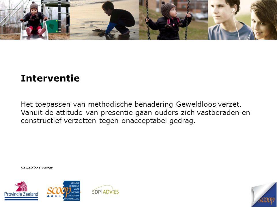 Interventie Het toepassen van methodische benadering Geweldloos verzet.