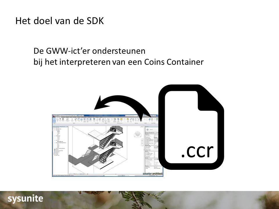 Het doel van de SDK De GWW-ict'er ondersteunen bij het interpreteren van een Coins Container.ccr