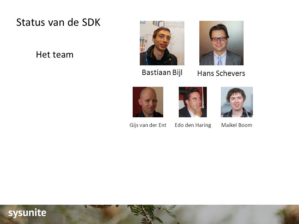 Het team Volledig open source Beschikbaar op https://github.com/sysunite/coins-2-sdkhttps://github.com/sysunite/coins-2-sdk Status van de SDK Bastiaan Bijl Hans Schevers Edo den HaringMaikel BoomGijs van der Ent