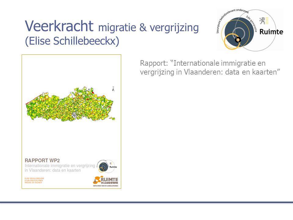 """Rapport: """"Internationale immigratie en vergrijzing in Vlaanderen: data en kaarten"""" Veerkracht migratie & vergrijzing (Elise Schillebeeckx)"""