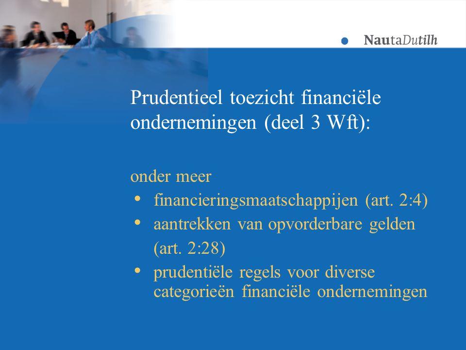 Prudentieel toezicht financiële ondernemingen (deel 3 Wft): onder meer  financieringsmaatschappijen (art.
