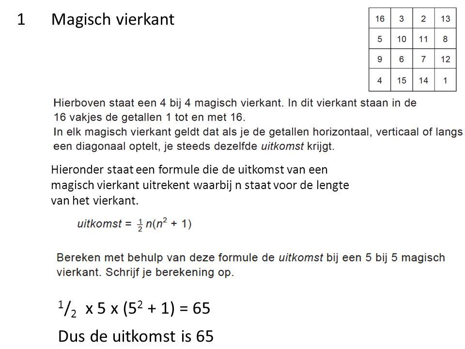 Inklemmen naar de uitkomst 369 1 / 2 x 9 x (9 2 + 1) = 369 Het is dus een vierkant van 9 bij 9 vakjes Dus 9 x 9 = 81 vakjes in totaal 2Magisch vierkant Hieronder staat een formule die de uitkomst van een magisch vierkant uitrekent waarbij n staat voor de lengte van het vierkant.