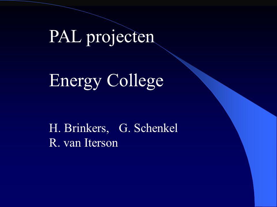 PAL projecten Energy College H. Brinkers, G. Schenkel R. van Iterson