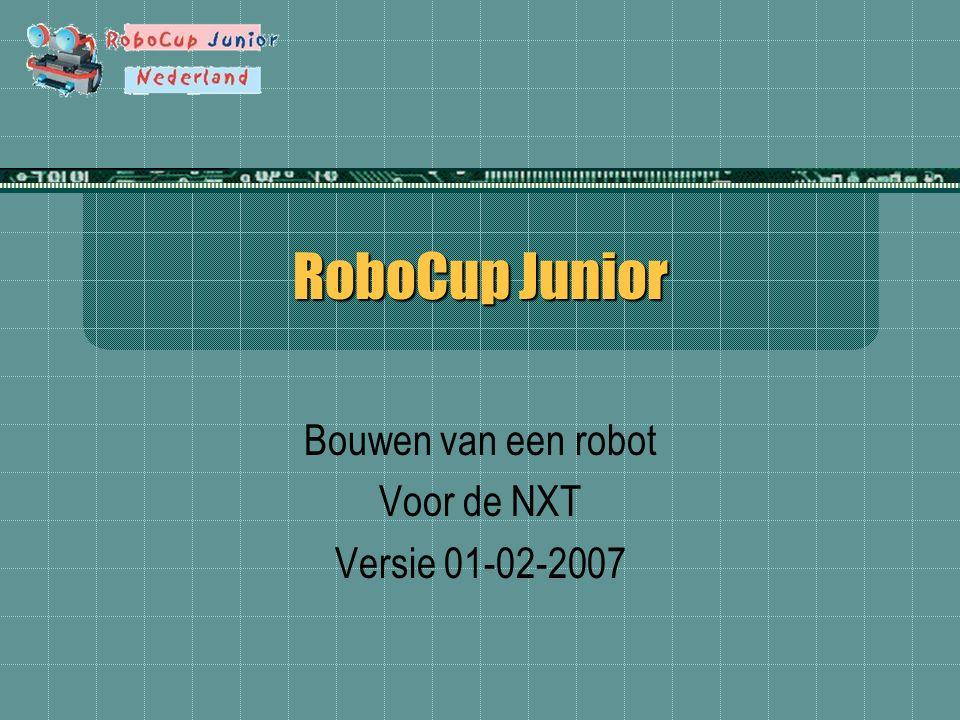 RoboCup Junior Bouwen van een robot Voor de NXT Versie 01-02-2007