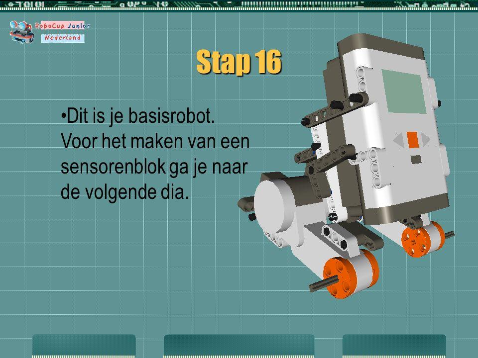 Stap 16 Dit is je basisrobot. Voor het maken van een sensorenblok ga je naar de volgende dia.