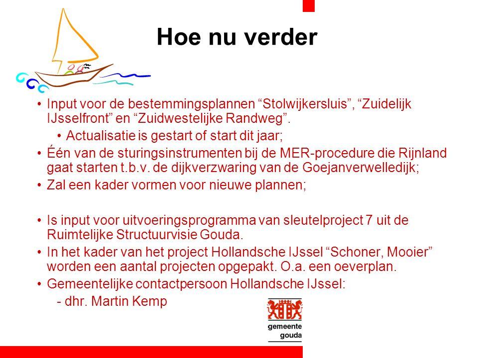 Hoe nu verder Input voor de bestemmingsplannen Stolwijkersluis , Zuidelijk IJsselfront en Zuidwestelijke Randweg .