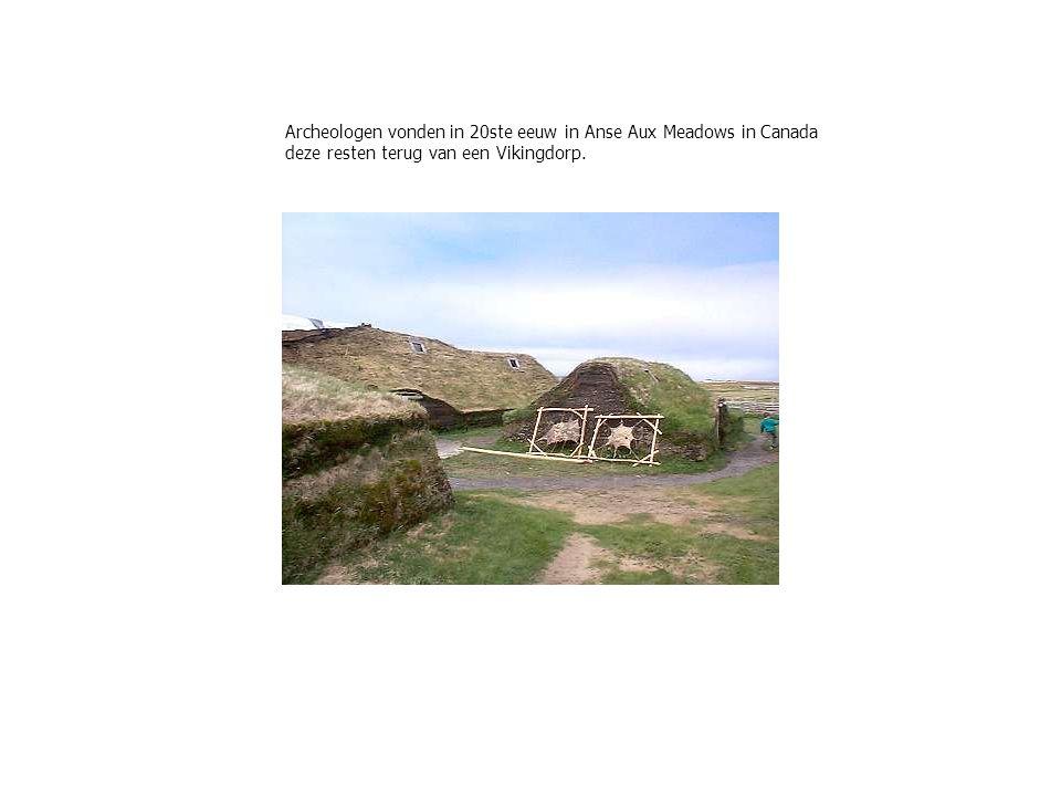 Archeologen vonden in 20ste eeuw in Anse Aux Meadows in Canada deze resten terug van een Vikingdorp.