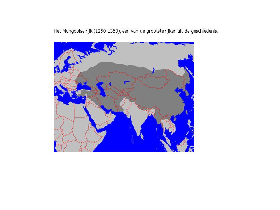 Het Mongoolse rijk (1250-1350), een van de grootste rijken uit de geschiedenis.