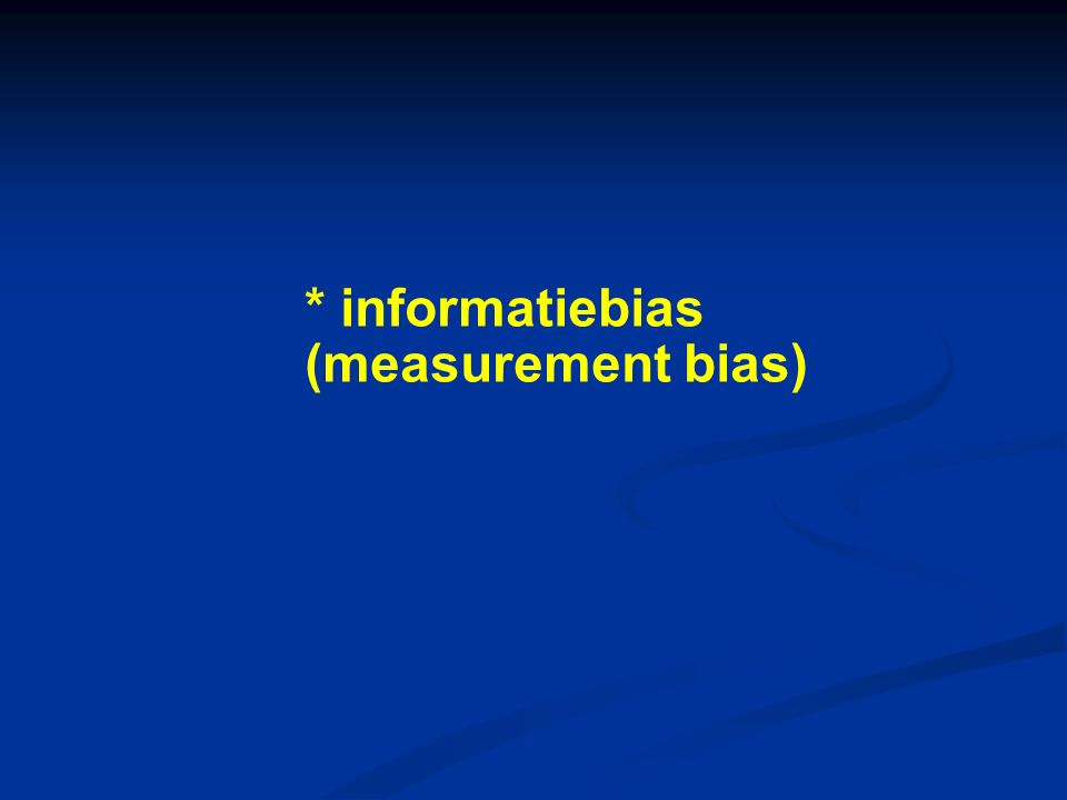 * informatiebias (measurement bias)‏