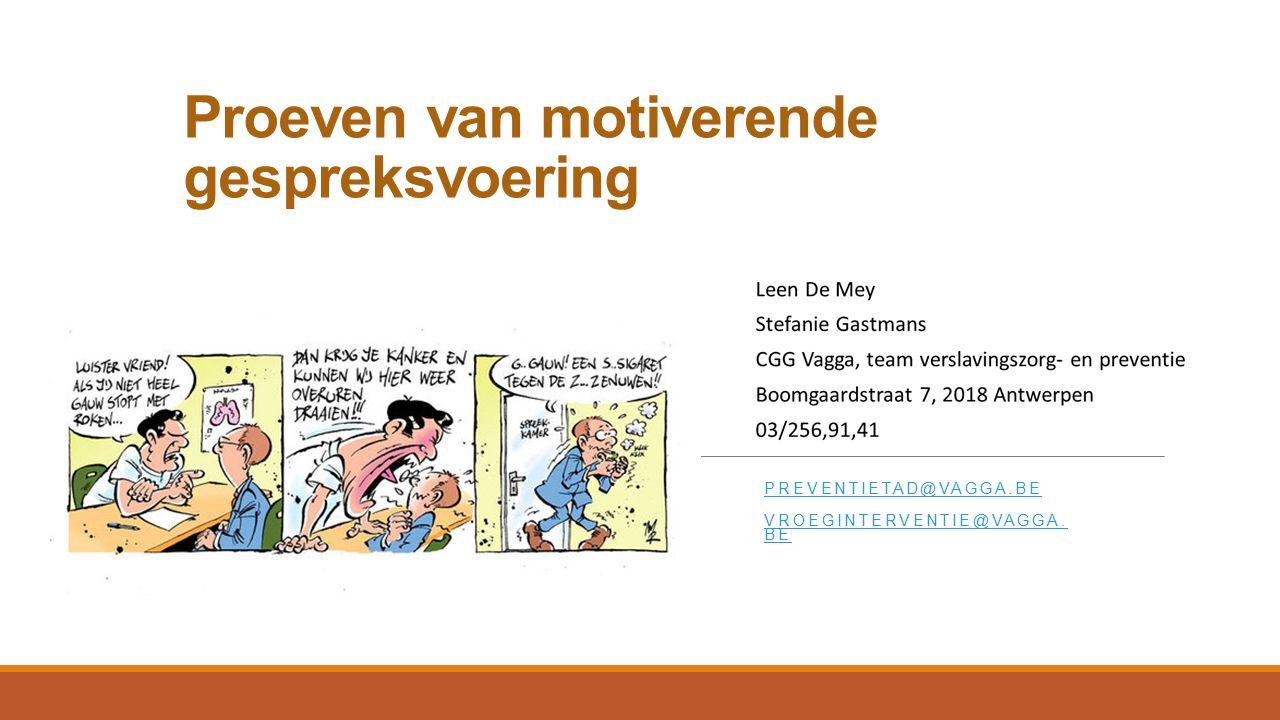CGG VAGGA MOTIV GSV, 3-5-2013 2 Gedragsverandering Voorafgaand aan gedragsverandering is er al veel gebeurd en geprobeerd.