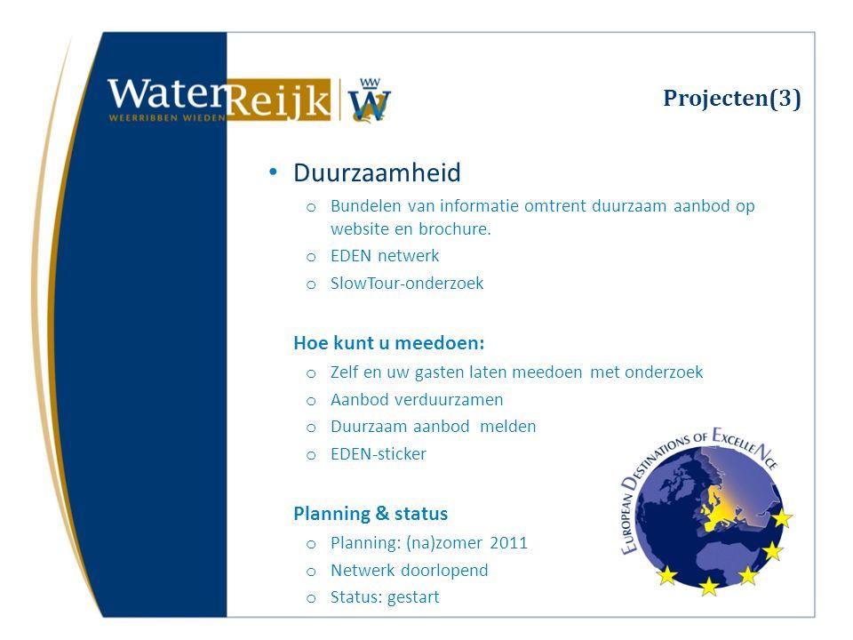 Projecten(3) Duurzaamheid o Bundelen van informatie omtrent duurzaam aanbod op website en brochure. o EDEN netwerk o SlowTour-onderzoek Hoe kunt u mee