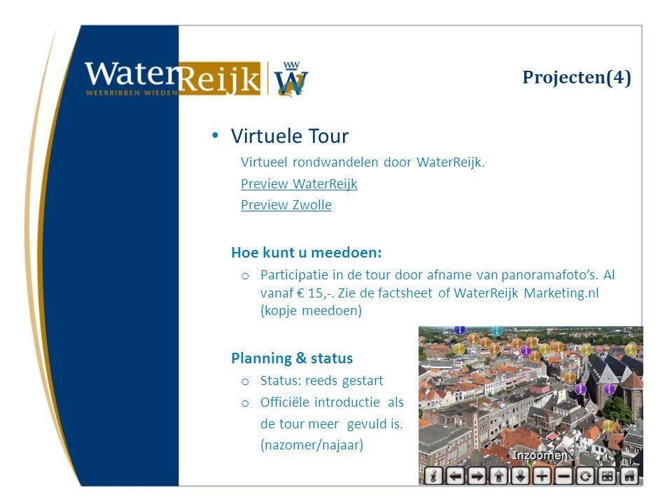 Projecten(4) Virtuele Tour Virtueel rondwandelen door WaterReijk. Preview WaterReijk Preview Zwolle Hoe kunt u meedoen: o Participatie in de tour door