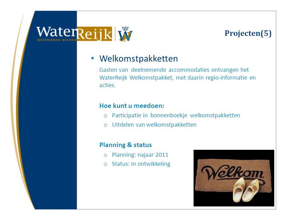 Projecten(5) Welkomstpakketten Gasten van deelnemende accommodaties ontvangen het WaterReijk Welkomstpakket, met daarin regio-informatie en acties. Ho
