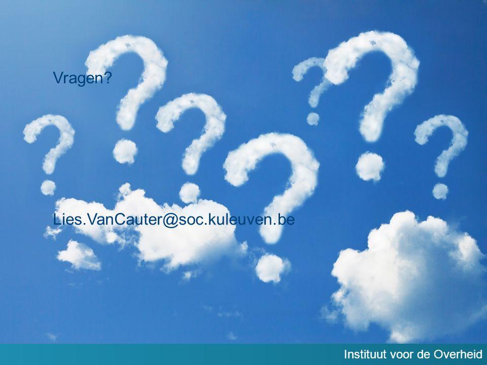 Instituut voor de Overheid Vragen? Lies.VanCauter@soc.kuleuven.be