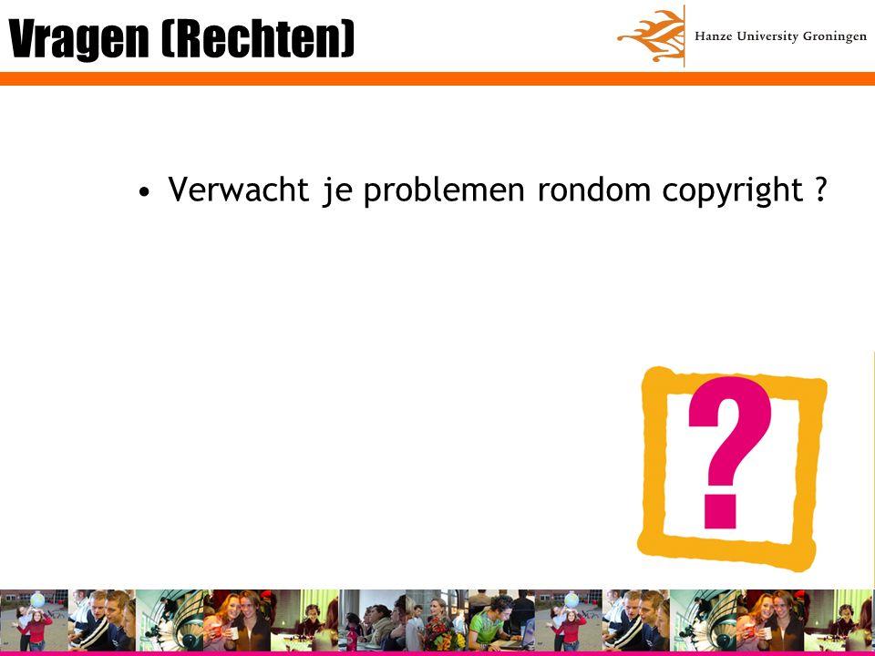 Vragen (Rechten) Verwacht je problemen rondom copyright