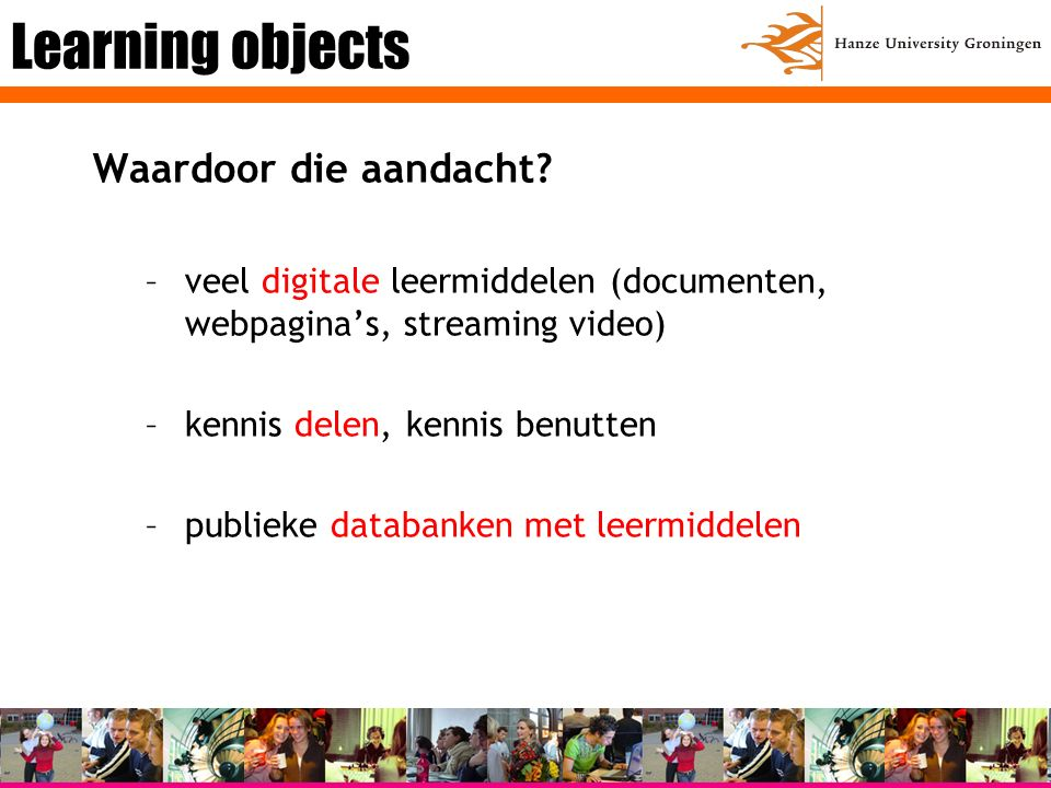 Learning objects Waardoor die aandacht.