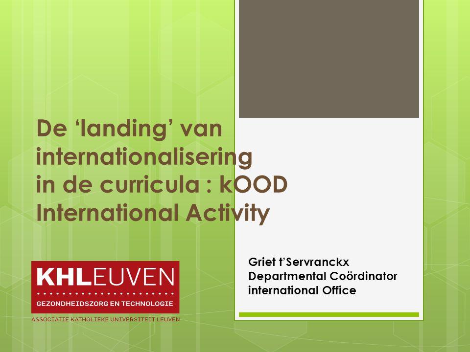 Departement Gezondheidszorg en Technologie Griet t Servranckx Departmental Coordinator International Office