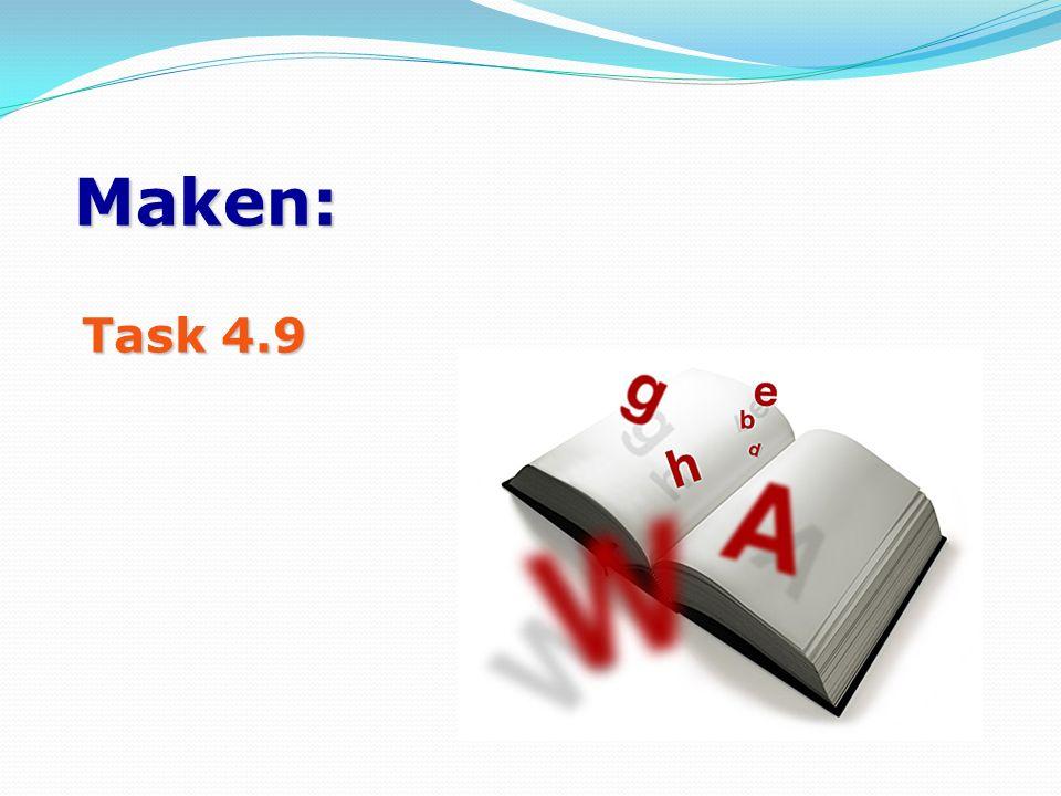 Maken: Task 4.9 Task 4.9