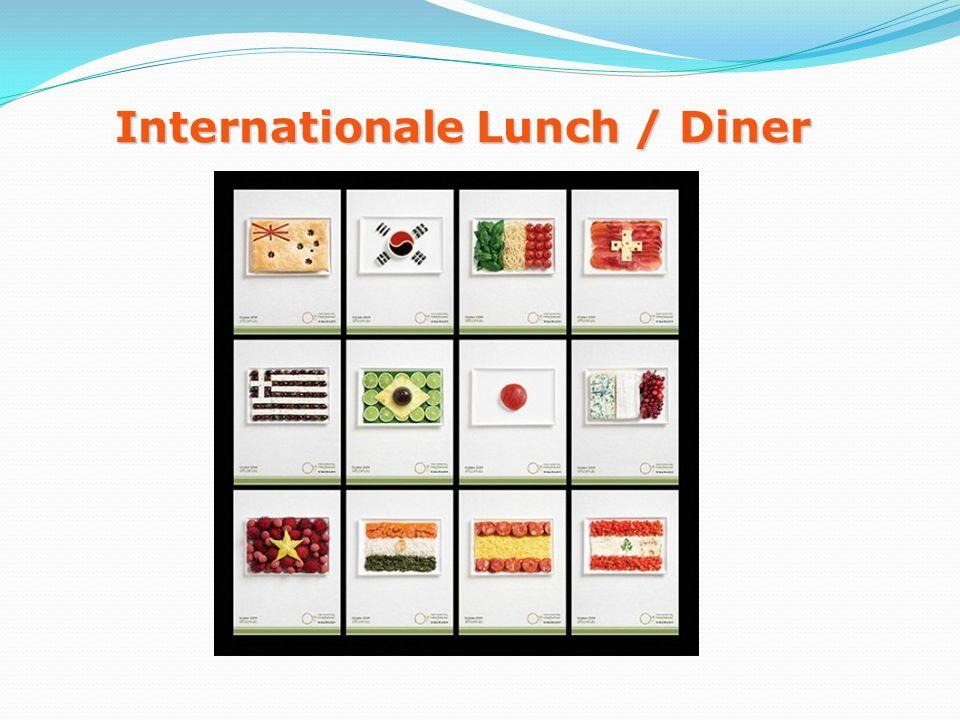 Internationale Lunch / Diner