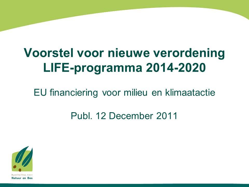 Voorstel voor nieuwe verordening LIFE-programma 2014-2020 EU financiering voor milieu en klimaatactie Publ.