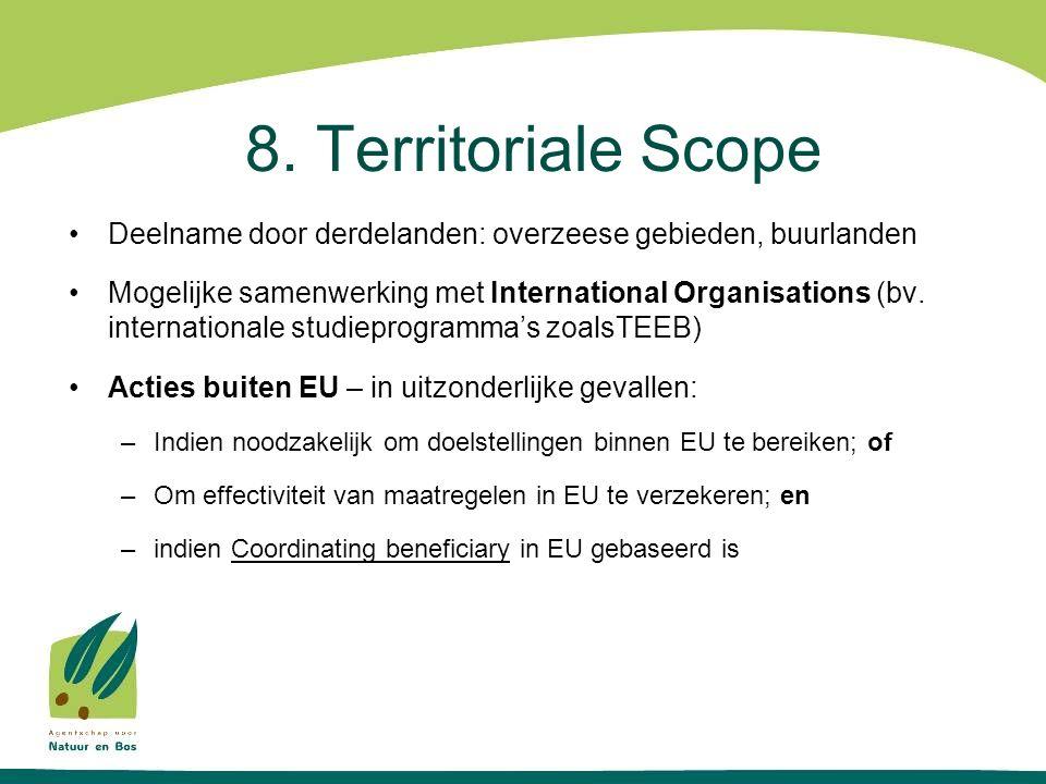 8. Territoriale Scope Deelname door derdelanden: overzeese gebieden, buurlanden Mogelijke samenwerking met International Organisations (bv. internatio
