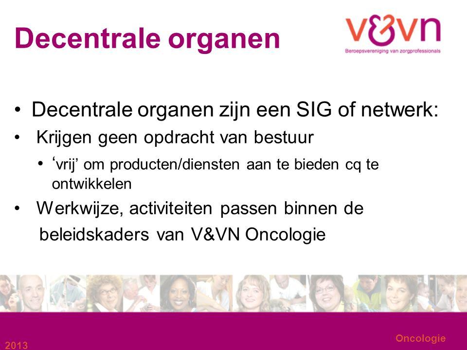 Decentrale organen Decentrale organen zijn een SIG of netwerk: Krijgen geen opdracht van bestuur ' vrij' om producten/diensten aan te bieden cq te ont