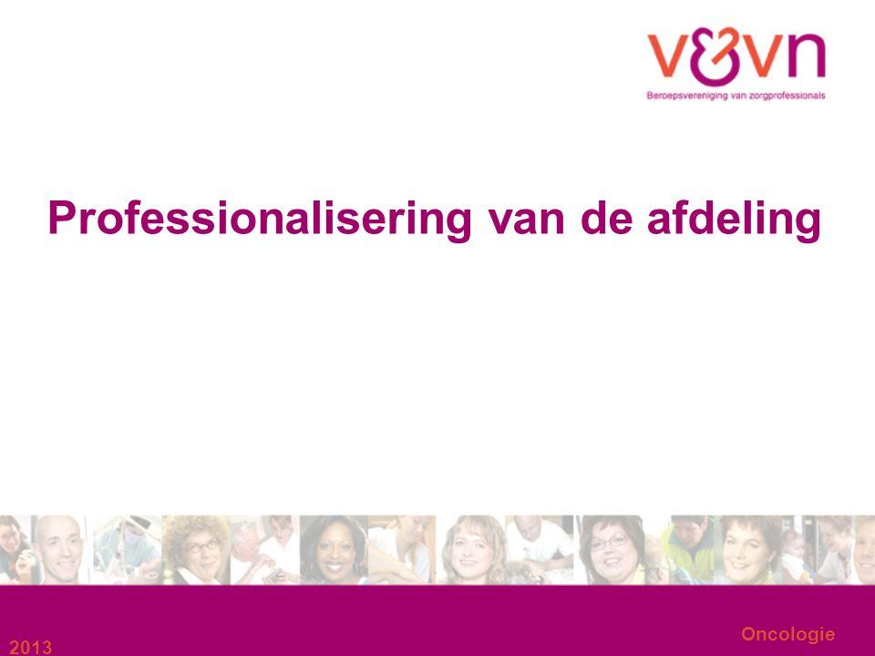 Oncologie Professionalisering van de afdeling 2013