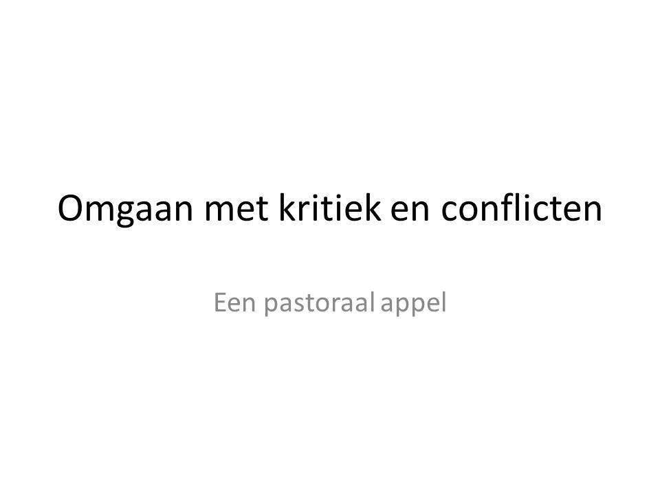 Omgaan met kritiek en conflicten Een pastoraal appel