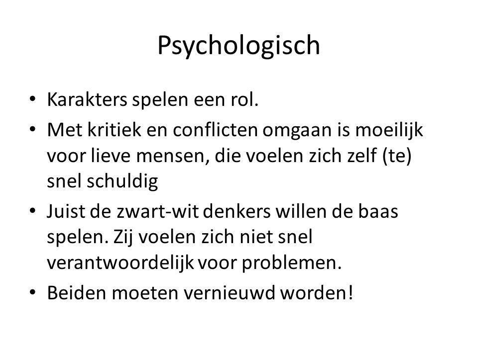 Psychologisch Karakters spelen een rol.