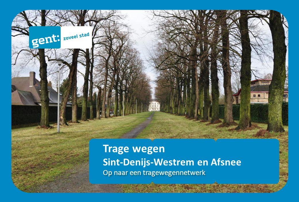 Trage wegen Sint-Denijs-Westrem en Afsnee Op naar een tragewegennetwerk