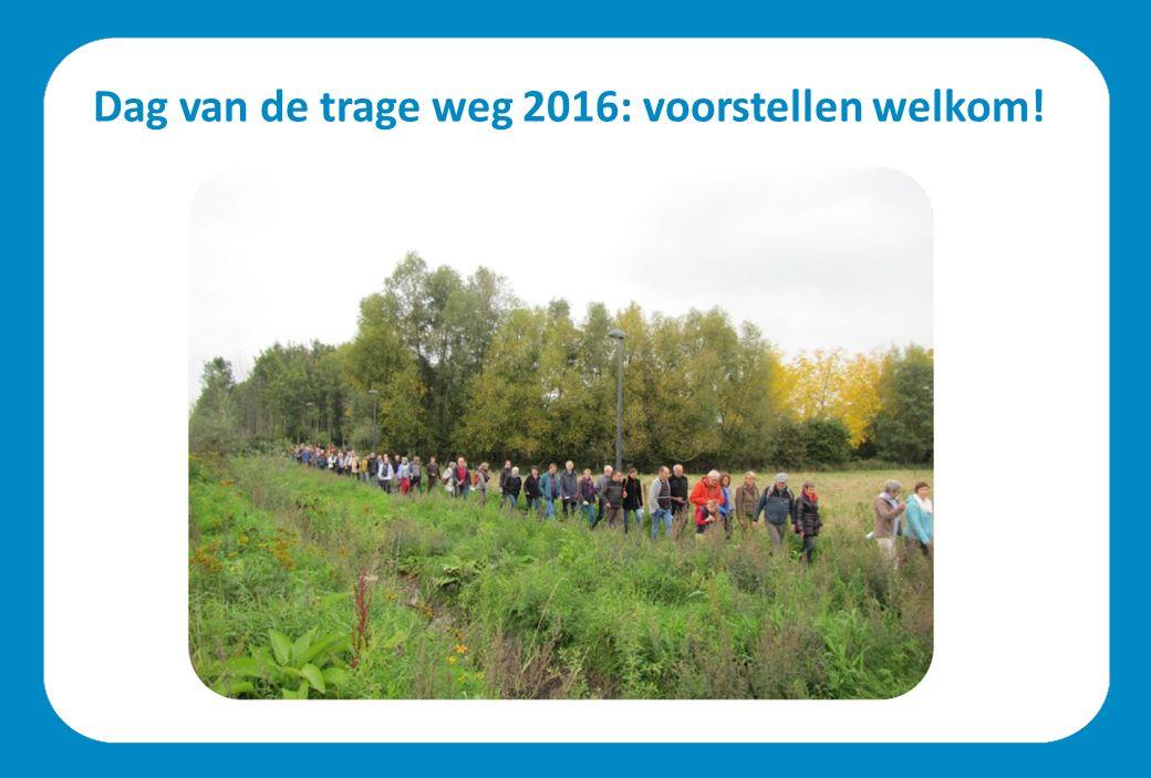 Dag van de trage weg 2016: voorstellen welkom!