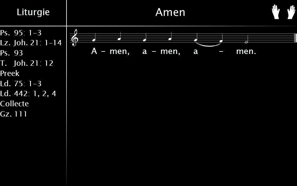 Liturgie Ps.95: 1-3 Lz.Joh.21: 1–14 Ps.93 T.Joh.