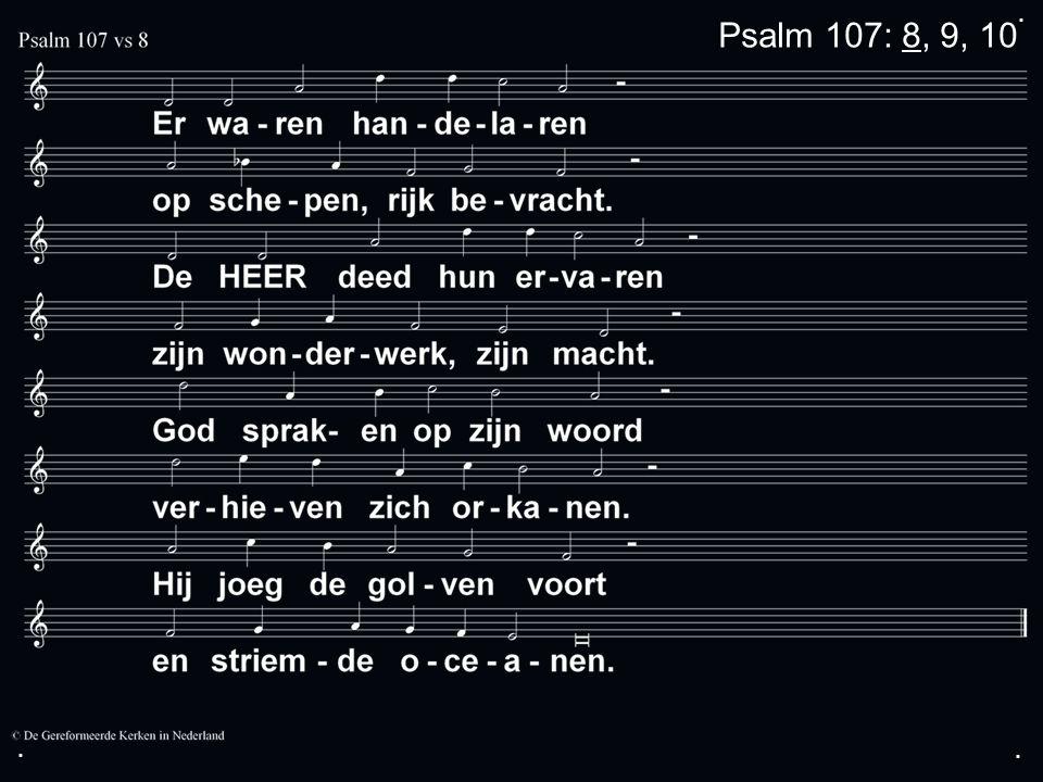 ... Psalm 107: 8, 9, 10