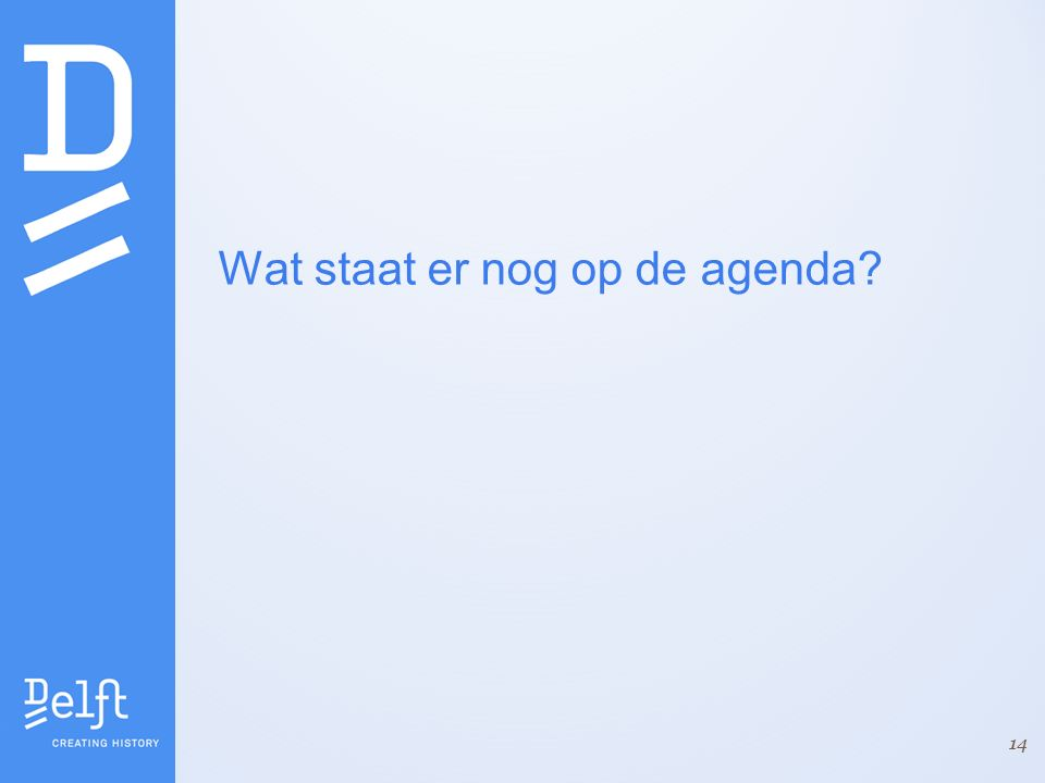 Wat staat er nog op de agenda 14