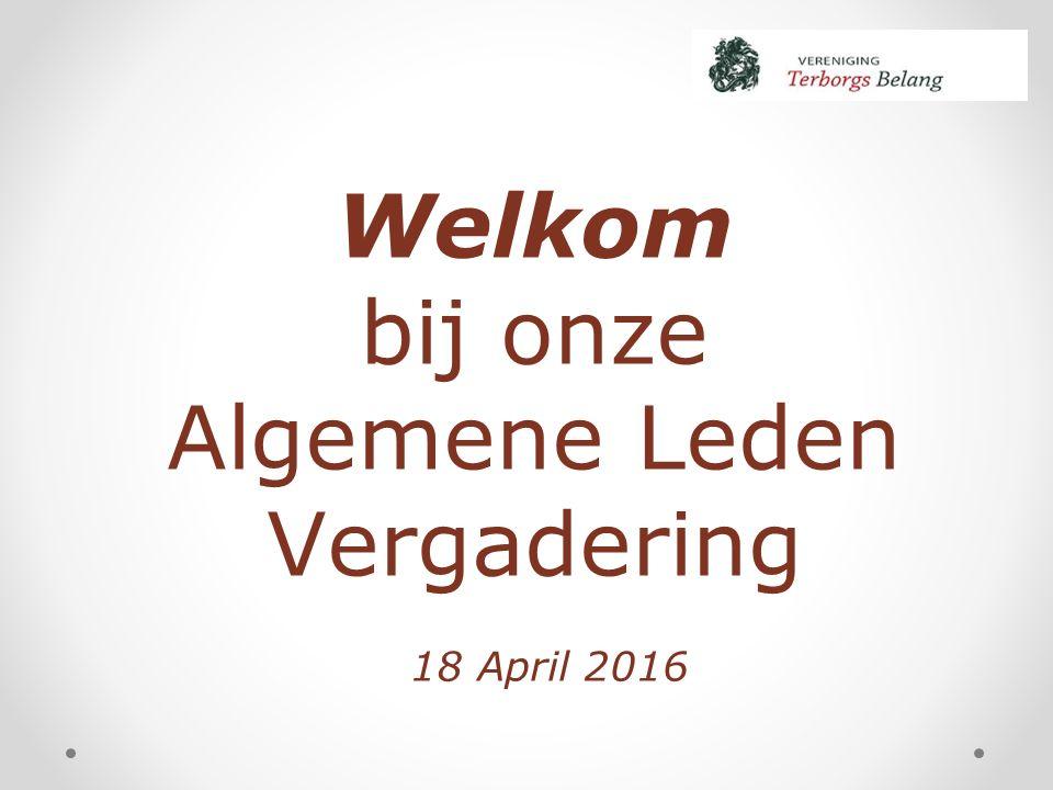 Welkom bij onze Algemene Leden Vergadering 18 April 2016