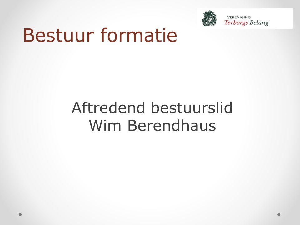Bestuur formatie Aftredend bestuurslid Wim Berendhaus