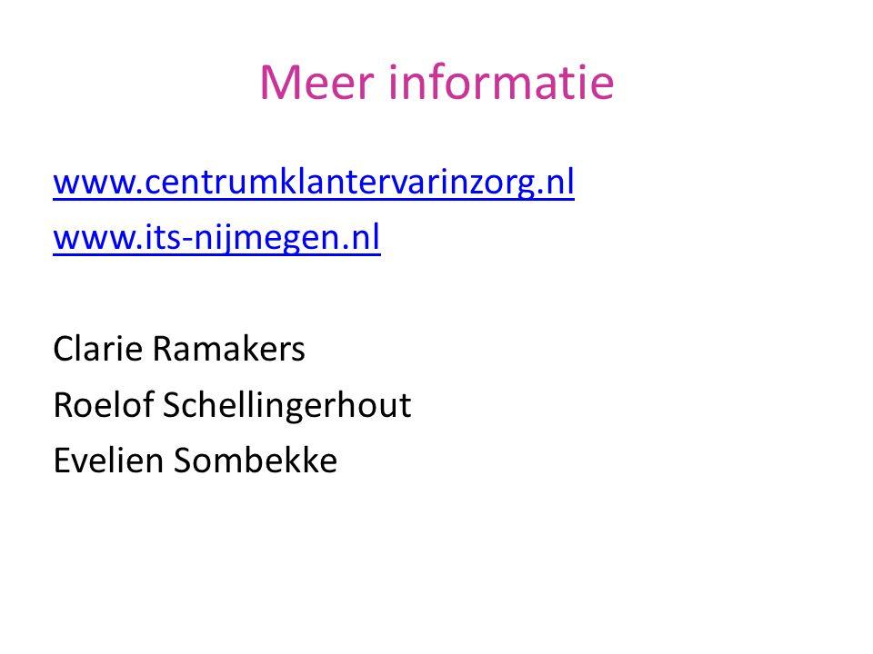 Meer informatie www.centrumklantervarinzorg.nl www.its-nijmegen.nl Clarie Ramakers Roelof Schellingerhout Evelien Sombekke