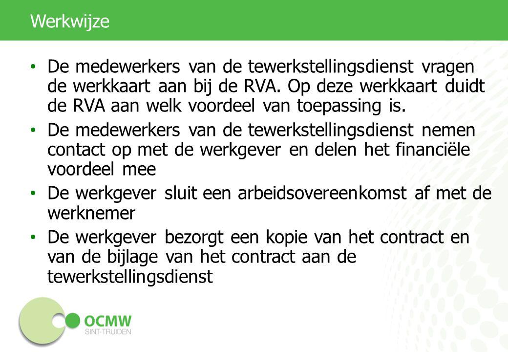 Werkwijze De medewerkers van de tewerkstellingsdienst vragen de werkkaart aan bij de RVA. Op deze werkkaart duidt de RVA aan welk voordeel van toepass