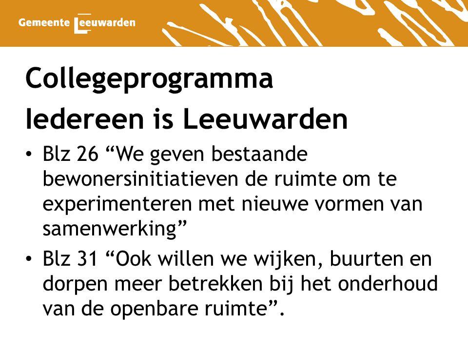 """Collegeprogramma Iedereen is Leeuwarden Blz 26 """"We geven bestaande bewonersinitiatieven de ruimte om te experimenteren met nieuwe vormen van samenwerk"""