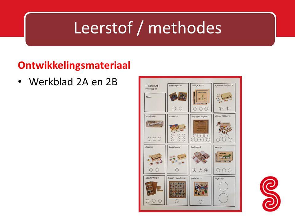 Leerstof / methodes Ontwikkelingsmateriaal Werkblad 2A en 2B