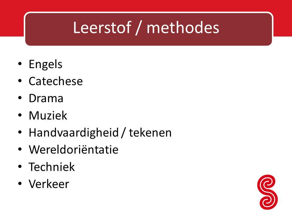 Leerstof / methodes Engels Catechese Drama Muziek Handvaardigheid / tekenen Wereldoriëntatie Techniek Verkeer