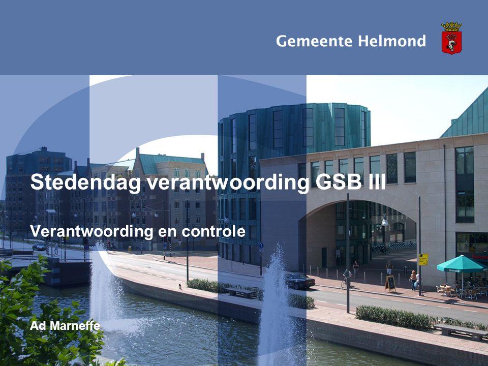 20 november 2008 GSB III I pagina2 Verantwoording 2005-2009 Financieel: jaarlijks in jaarrekening met SiSa bijlage (ook 2005 is naar SiSa omgezet ) Prestaties: idem, of in jaarrekening 2009 (SiSa bijlage)