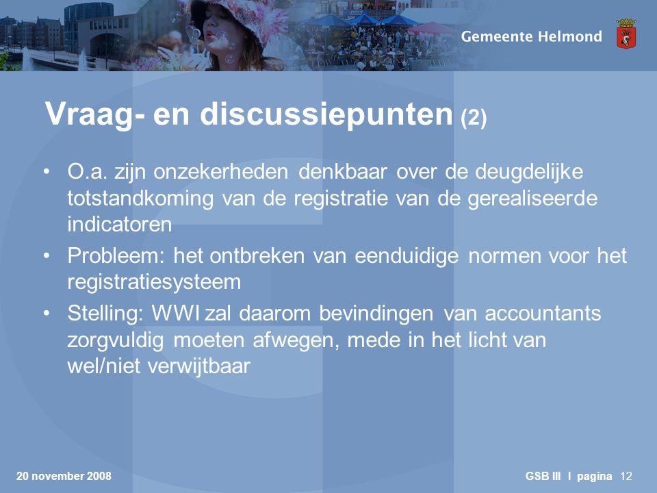 20 november 2008 GSB III I pagina12 Vraag- en discussiepunten (2) O.a.