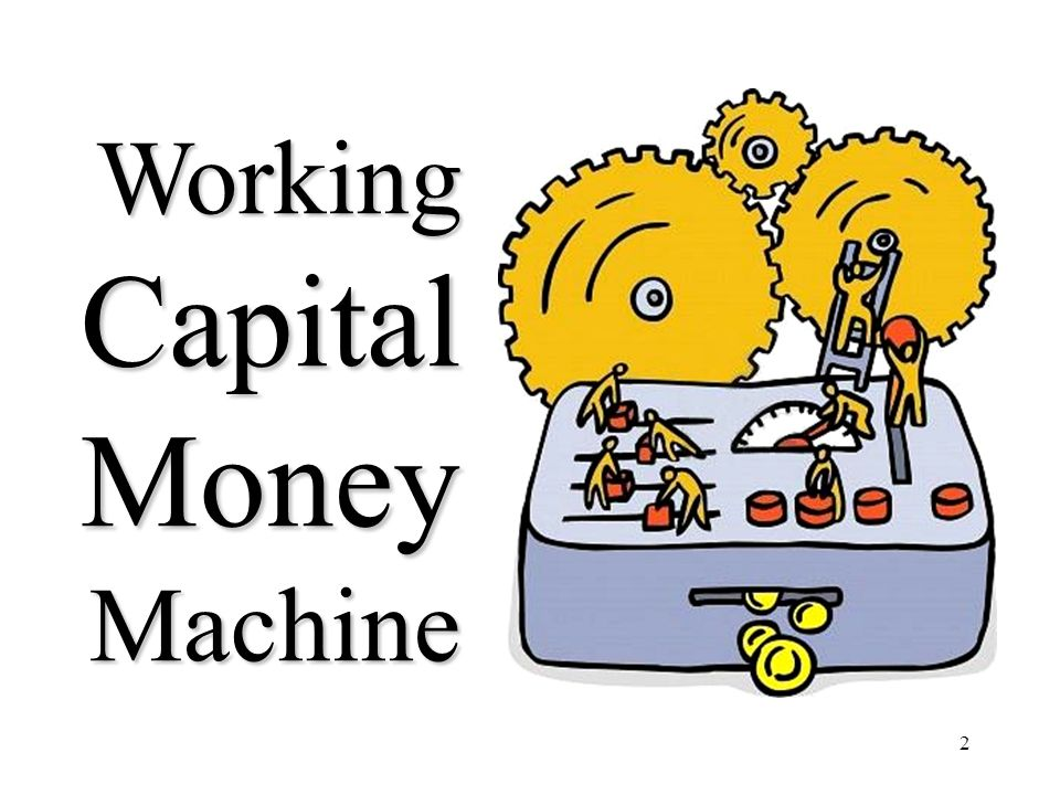2 Working Capital Money Machine