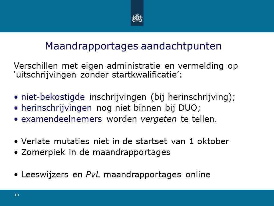 10 Maandrapportages aandachtpunten Verschillen met eigen administratie en vermelding op 'uitschrijvingen zonder startkwalificatie': niet-bekostigde in