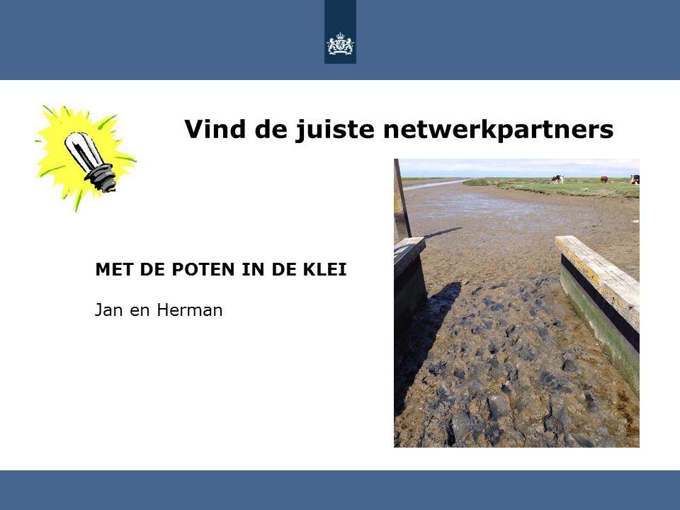 Vind de juiste netwerkpartners MET DE POTEN IN DE KLEI Jan en Herman