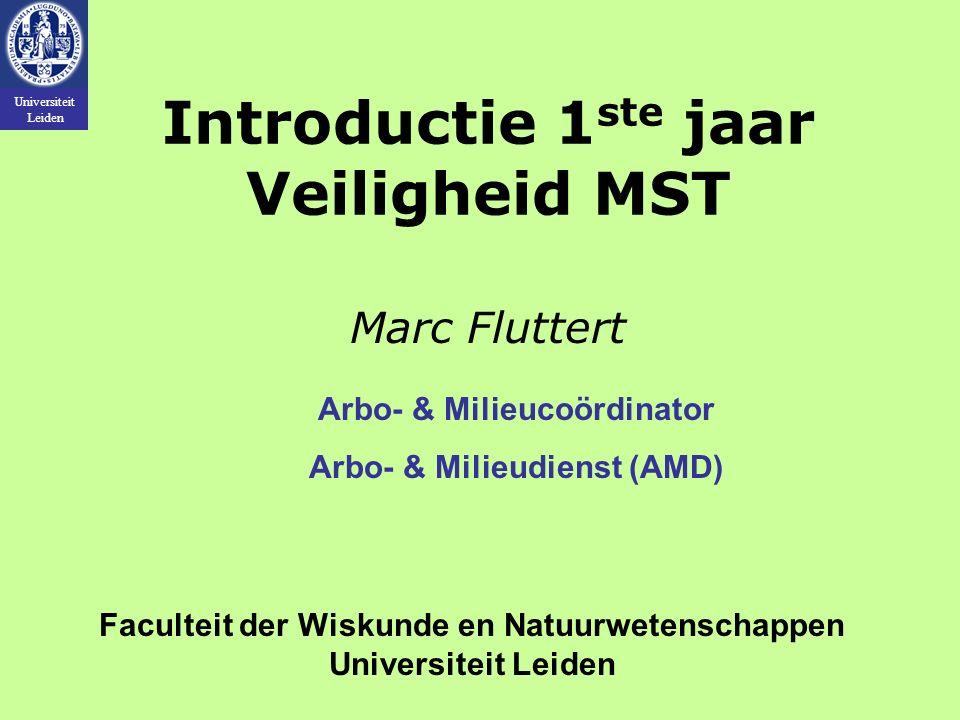 Universiteit Leiden Marc Fluttert Arbo- & Milieucoördinator Arbo- & Milieudienst (AMD) Faculteit der Wiskunde en Natuurwetenschappen Universiteit Leid