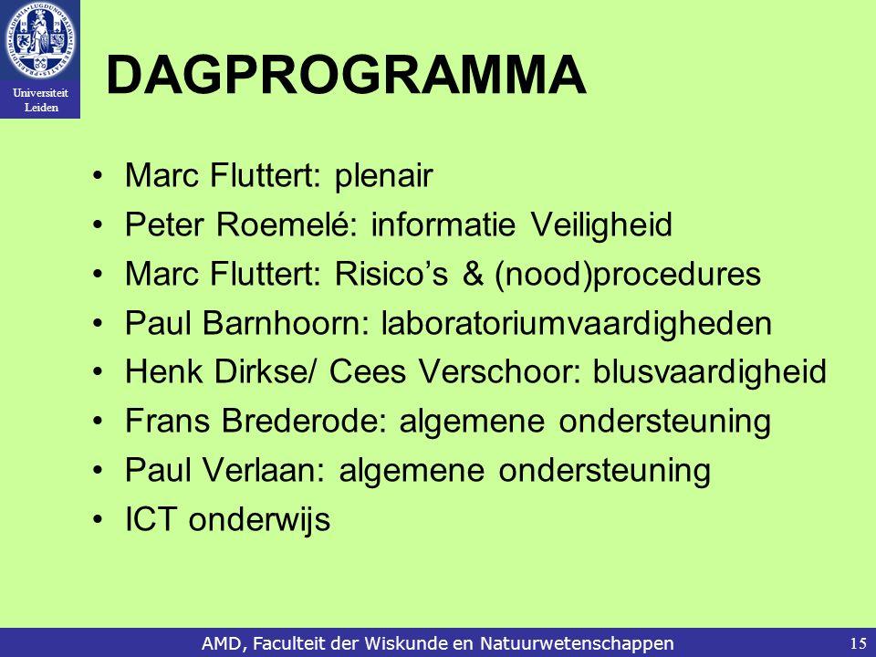 Universiteit Leiden AMD, Faculteit der Wiskunde en Natuurwetenschappen15 DAGPROGRAMMA Marc Fluttert: plenair Peter Roemelé: informatie Veiligheid Marc